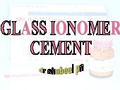 Gass Ionomer Cement