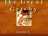 The Great Gatsby Chapters 4 and 5 c...