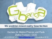 Gbanga games fuer Mobile Phones und Pads