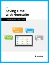 Saving Time with Hootsuite: Social Media Coach Guide