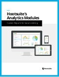 Hootsuite's Analytics Modules: Custom Reports for Social Listening
