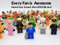 Every Fan is Awesome: How Fans Saved the LEGO Brand