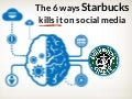 The 6 Ways Starbucks Kills it on Social Media