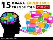 (Part 2) 15 Brand Experience Trends for 2015 by Graham D Brown