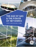 GE Report: The Age of Gas & The Power of Networks