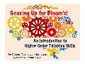Gearing Up  for Bloom's! An Introduction to Higher Order Thinking Skills