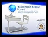 The Business of Blogging (for Lawyers) - BDI 12/11 Social Media Marketing Summit for Law Firms