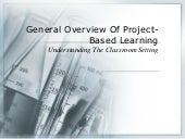 General overview of project based l...