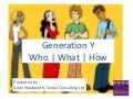 Generation Y   Who, What, How