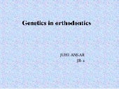 Genetics in orthodontics