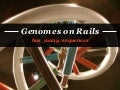 Genomes On Rails