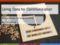 Using Data for Communication
