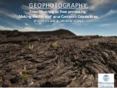 Geophotography: From Shooting to Post-processing: Making the Most of your Camera