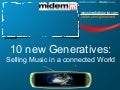 The New Generatives: Selling Music in a Connected World