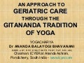 AN APPROACH TO GERIATRIC CARE THROUGH THE GITANANDA TRADITION OF YOGA