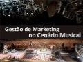 Gestão de Marketing no Cenário Musical