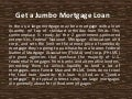 Get a jumbo Mortgage Loan