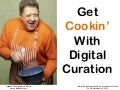Get Cookin' with Digital Curation