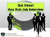 Get Hired! Ace That Job Interview