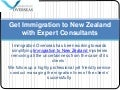 Get immigration to new zealand with expert consultants