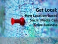 Get Local: How Location-based Social Media Can Drive Business