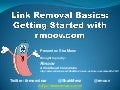 Link Removal Basics - Getting Started with rmoov