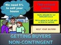 Getting Buyers Non-Contingent