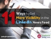 11 Ways to Get More Visibility in the LinkedIn News Feed