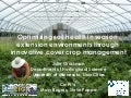 Optimizing soil health in season extension environments through innovative cover crop management, 2015.