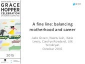 A Fine Line: Balancing Motherhood and Career from the Grace Hopper Conference 2015