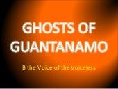 Ghosts of guantanamo