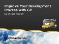 Improve Your Development Process with Git