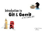 Intro to Git and Gerrit at the London JUG