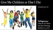 Give me children or i die 1 15-12 s...