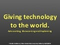 Giving Technology To The World