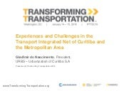 Experiences and Challenges in the Transport Integrated Net of Curitiba and the Metropolitan Area - Transforming Transportation 2016
