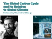The Global Carbon Cycle and its Relation to Global Climate