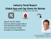 Global App and Cap stores for Robots