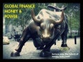 Global Finance, Money and Power: Lecture One - The Nature of Money and Credit