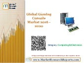Global Gaming Console Market 2016 - 2020