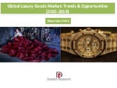 Global Luxury Goods Market: Trends & Opportunities (2015-2019) - New Report by Daedal Research