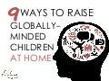 9 Ways to Raise Globally-Minded Children at Home