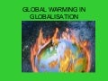 Global warming in_globalisation..by deepak iipm