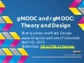 gMOOC and rgMOOC: Theory and Design
