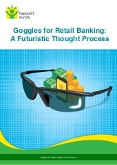 Goggles for Retail Banking: A Futuristic Thought Process