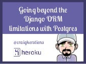 Going beyond Django ORM limitations...