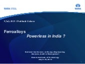 FERROALLOYS : POWERLESS IN INDIA?  ...