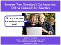 Because Your Grandpa's on Facebook: Online Outreach for Scientists