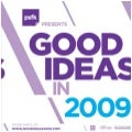 Good Ideas In 2009 : Share All You Know