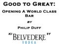 Good to Great: How To Open a World Class Bar